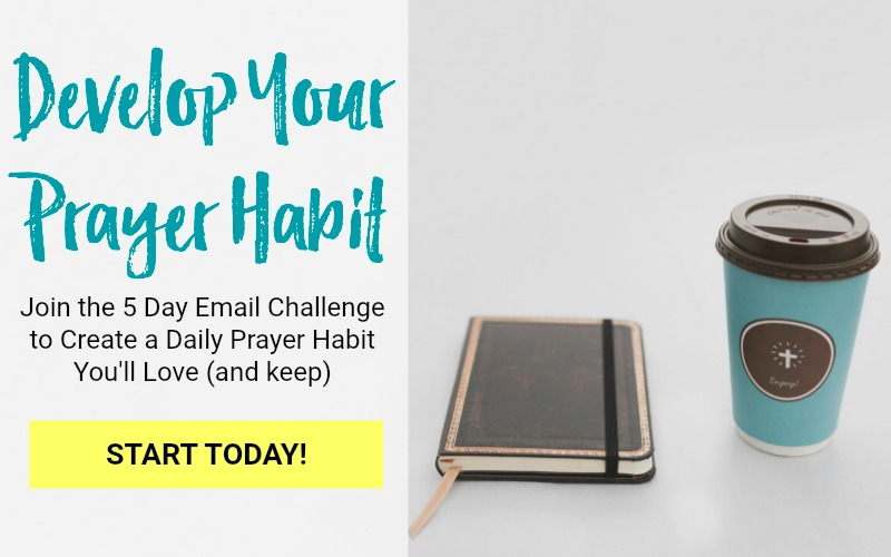 5 day free email challenge to develop a daily prayer habit that lasts