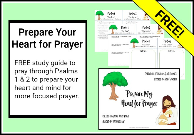 Free study guide to praying through Psalms 1 & 2 to prepare your heart for prayer.